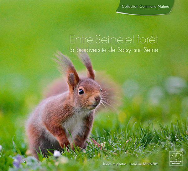Livre Entre Seine et forêt, la biodiversité de Soisy-sur-Seine